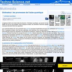 □ Ordinateur: les promesses de l'aube quantique