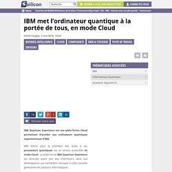 IBM met l'ordinateur quantique à la portée de tous, en mode Cloud