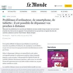 Problèmes d'ordinateur, de smartphone, de tablette: il est possible de dépanner vos proches à distance