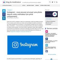 Instagram : vous pouvez envoyer une photo depuis votre ordinateur (en privé uniquement)