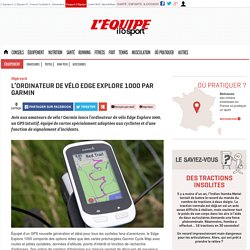 L'ordinateur de vélo Edge Explore 1000 par Garmin