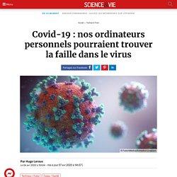 Covid-19 : nos ordinateurs personnels pourraient trouver la faille dans le virus