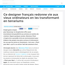 Ce designer français redonne vie aux vieux ordinateurs en les transformant en terrariums