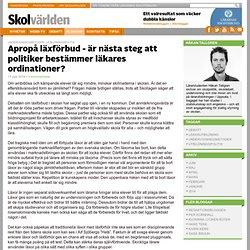 Apropå läxförbud - är nästa steg att politiker bestämmer läkares ordinationer? - Håkan Tallgren