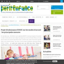Projet d'ordonnance ESSOC sur les modes d'accueil : les principales mesures