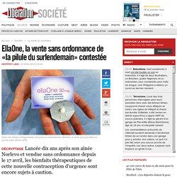 EllaOne, la vente sans ordonnance de «la pilule du surlendemain» contestée