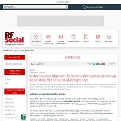 Ordonnances Macron : l'accord d'entreprise prime sur l'accord de branche, sauf exceptions