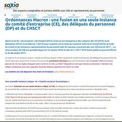 Ordonnances Macron: une fusion en une seule instance du comité d'entreprise (CE), des délégués du personnel (DP) et du CHSCT - Soxia