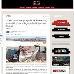 Israël ordonne qu'après le Ramadan, la moitié d'un village palestinien soit démoli