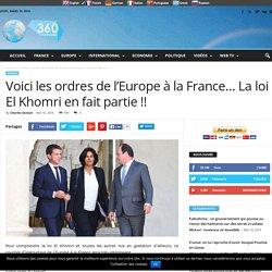 Voici les ordres de l'Europe à la France… La loi El Khomri en fait partie !!