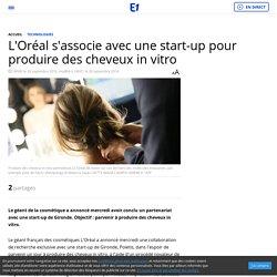 L'Oréal s'associe avec une start-up pour produire des cheveux in vitro