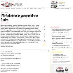 L'Oréal cède le groupe Marie Claire