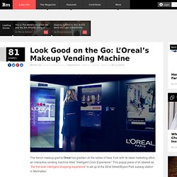 Look Good on the Go: L'Oreal's Makeup Vending Machine