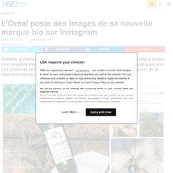 L'Oréal poste des images de sa nouvelle...