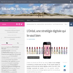 L'Oréal, une stratégie digitale qui le vaut bien