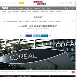 L'Oréal : une valeur sous pression