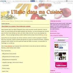 Orecchiette à la crudaïola / Orecchiette alla crudaiola - L'Italie dans ma cuisine