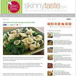 Orecchiette with Chicken Sausage and Broccoli Rabe | Ginas Skinny Recipes