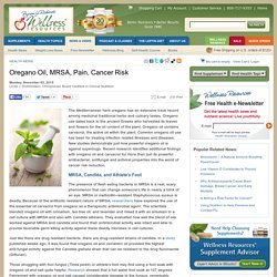 Oregano Oil, MRSA, Pain, Cancer Risk