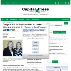Oregon mill is first certified to make cross-laminated timber - Oregon