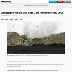 Oregon Bill Would Eliminate Coal-Fired Power By 2025
