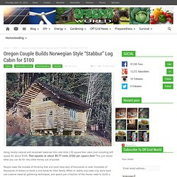 "Oregon Couple Builds Norwegian Style ""Stabbur"" Log Cabin for $100"