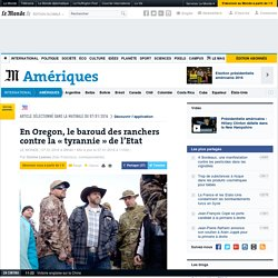 En Oregon, le baroud des ranchers contre la « tyrannie » de l'Etat