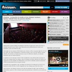 Cinéma : le bouche-à-oreille et les réseaux sociaux, facteur décisif chez les jeunes adultes - Actualité Cinema - Cinenews.be