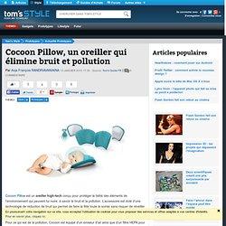 Cocoon Pillow, un oreiller qui élimine bruit et pollution