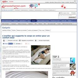 L'oreiller qui supporte le corps en entier pour un confort total