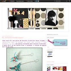 Diy : des boucles d'oreilles origami ! - Le blog de karinethiboult.over-blog.com