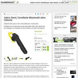Jabra Steel, l'oreillette Bluetooth ultra robuste
