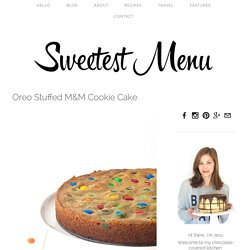 Oreo Stuffed M&M Cookie Cake — Sweetest Menu