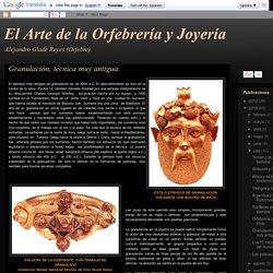 El Arte de la Orfebrería y Joyería : Granulación, técnica muy antigua.