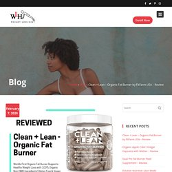 Clean + Lean - Organic Fat Burner by FitFarm USA - Review - Weight Loss Hint