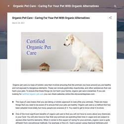 Organic Pet Care - Caring For Your Pet With Organic Alternatives