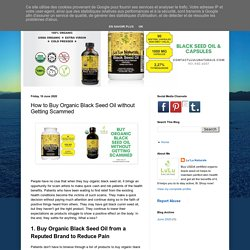 How to Buy Organic Black Seed Oil without Getting Scammed