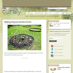 Making Organic Garden Circles & Curbly