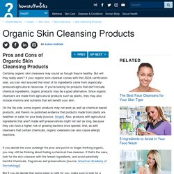 Pros and Cons of Organic Skin Cleansing Products