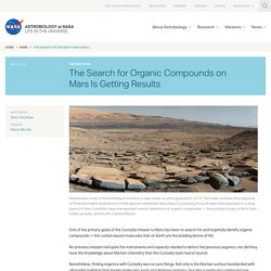The Search for Organic Compounds on Mars Is Getting Results