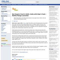 But Organic Food in Delhi, India with Digi's Fresh - Mallika Mango Launched