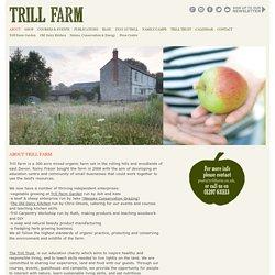 Trill Farm - About Trill Farm - Organic Farm & Educational Courses