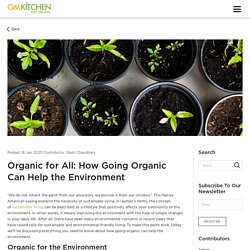 Organic for All: How Going Organic Can Help the Environment