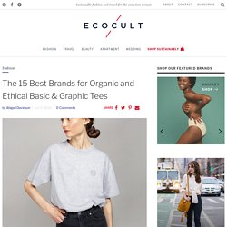 The 15 Best Brands for Organic and Ethical Basic & Graphic Tees - Ecocult
