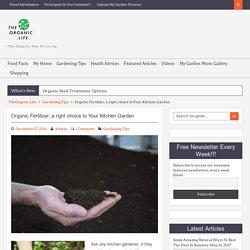 Organic Fertilizer, a right choice to Your Kitchen Garden - TheOrganic.Life