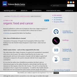 SCIENCE MEDIA CENTRE 22/10/18 organic food and cancer