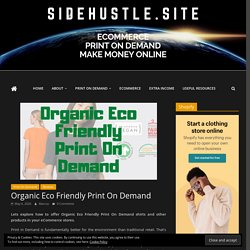 Organic Eco Friendly Print On Demand ⋆ Which Suppliers Are Green?
