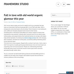 Fall in love with old world organic glamour this year