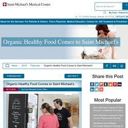 Organic Healthy Food Comes to Saint Michael's Medical Center