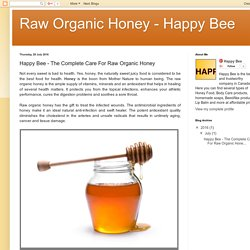 Raw Organic Honey - Happy Bee: Happy Bee - The Complete Care For Raw Organic Honey
